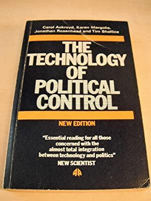 The Technology of Political Control: Ackroyd, Karen Margolis,