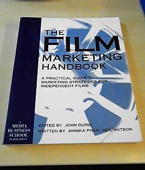 The Film Marketing Handbook. A Practical Guide: Durie (ed.), Annika