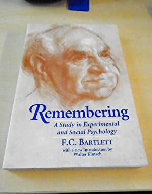 Remembering. A Study in Experimental and Social: Bartlett, Frederic C.