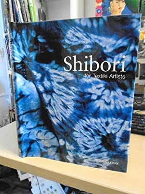 Shibori. For Textile Artists