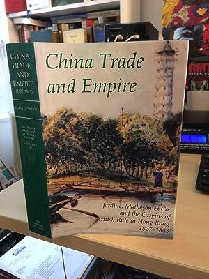 China Trade and Empire. Jardine, Matheson &: Pichon (ed.), Alain