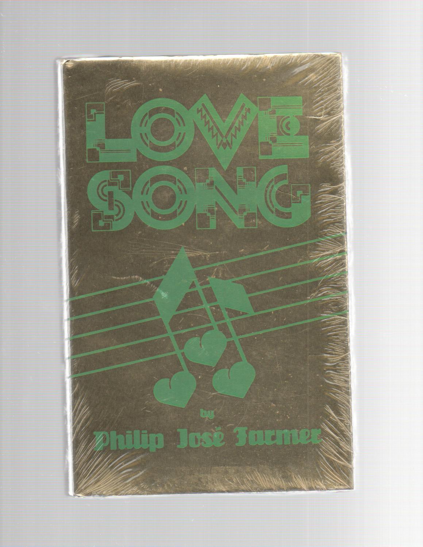Love Song SIGNED Philip Jose Farmer Fine Hardcover