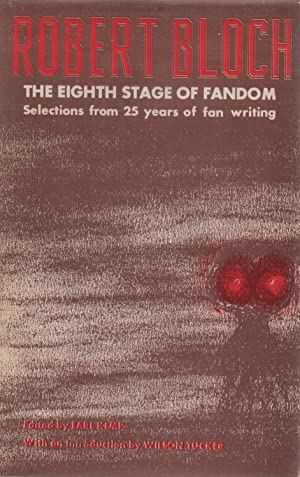 The Eighth Stage of Fandom : Selections from 25 Years of Fan Writing - SIGNED: Robert Bloch