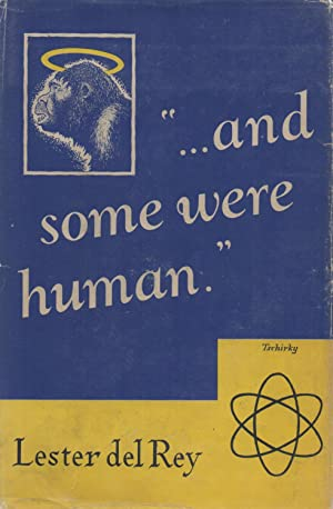 "and some were human."": Lester del Rey"
