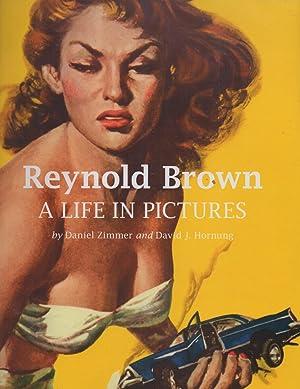 Reynold Brown : A Life in Pictures: Daniel Zimmer / David J. Horning (Reynold Brown)