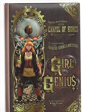 Girl Genius #8 : Agatha Heterodyne and the Chapel of Bones: Phil Foglio / Kaja Foglio