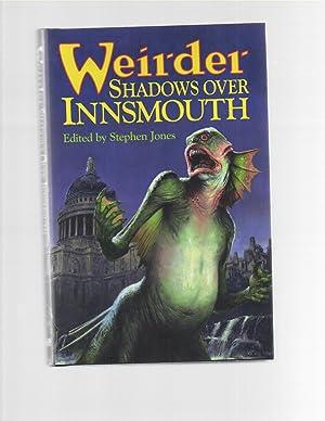 Weirder Shadows Over Innsmouth: Stephen Jones (ed)