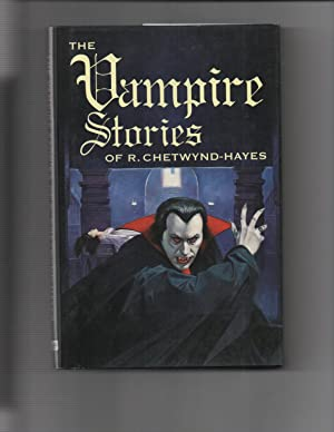 The Vampire Stories of R. Chetwynd-Hayes: R. Chetwynd-Hayes