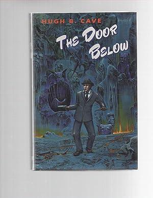 The Door Below: Hugh B. Cave