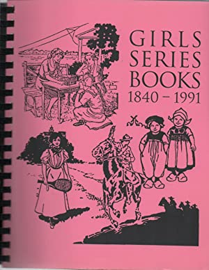 Girls Series Books : A Checklist of Titles Published 1840 - 1991