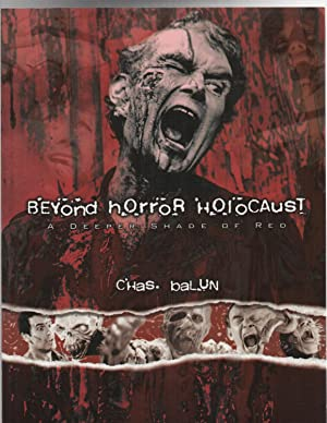 Beyond Horror Holocaust : A Deeper Shade of Red SIGNED: Chas. Balun