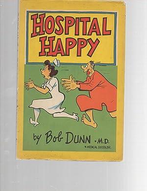 Hospital Happy: Bob Dunn M.D. (Medical Doodler)