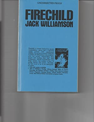 Firechild Uncorrected Proof SIGNED: Jack Williamson