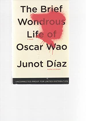 The Brief Wondrous Life of Oscar Wao Uncorrected Proof: Junot Diaz