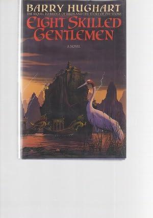 Eight Skilled Gentlemen: Barry Hughart