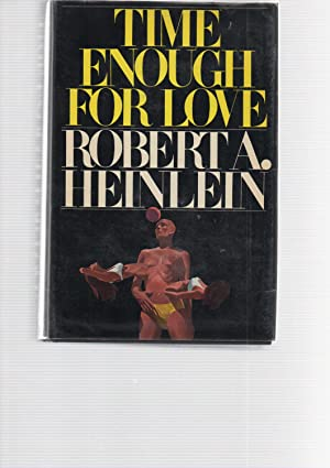 Time Enough For Love: Robert A. Heinlein