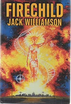 Firechild SIGNED x 2: Jack Williamson