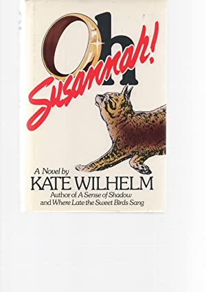 Oh Susannah! SIGNED: Kate Wilhelm
