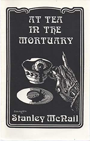 At Tea In the Mortuary SIGNED: Stanley McNail