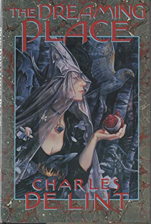 The Dreaming Place SIGNED: Charles de Lint / Brian Froud