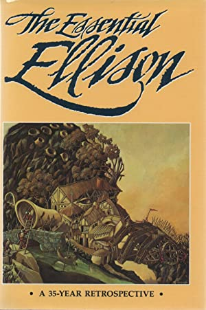 The Essential Ellison : A 35-Year Retrospective SIGNED