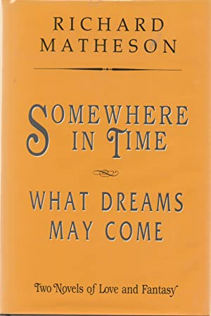 Somewhere in Time / What Dreams May Come SIGNED: Richard Matheson