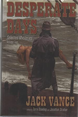 Desperate Days : Selected Mysteries Volume Two SALE PRICED: Jack Vance