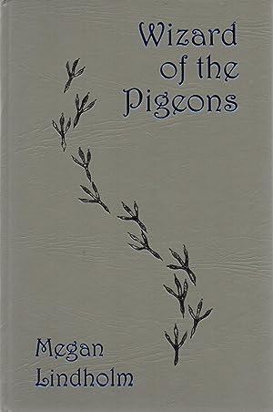 Wizard of the Pigeons: Megan Lindholm