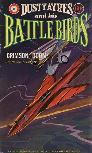 Dusty Ayers and His Battle Birds #2: Crimson Doom: Robert Sidney Bowen