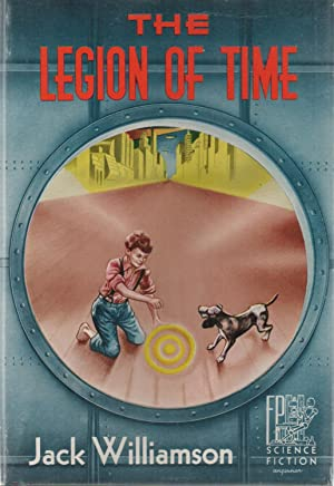 The Legion of Time SIGNED/Inscribed: Jack Williamson