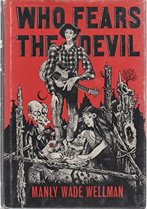 Who Fears the Devil: Manly Wade Wellman