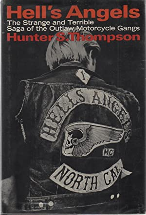 Hell's Angels : A Strange and Terrible Saga: Hunter S. Thompson