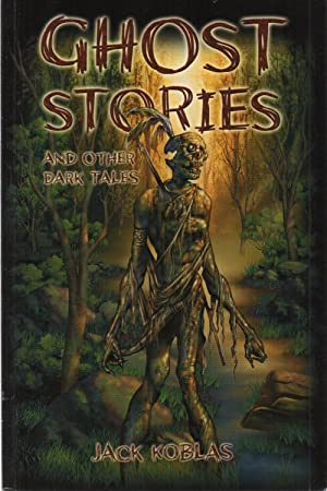 Ghost Stories and Other Dark Tales SIGNED PBO: Jack Koblas
