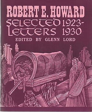Selected Letters 1923-1930: Robert E. Howard