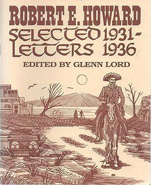 Selected Letters 1931-1936: Robert E. Howard