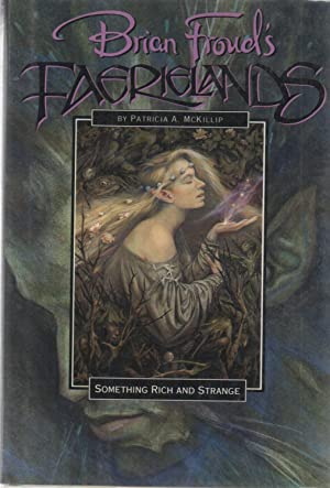 Brian Froud's Faerielands : Something Rich and Strange SIGNED: Patricia McKillip