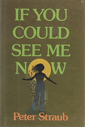 If You Could See Me Now: Peter Straub