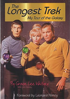 The Longest Trek : My Tour of the Galaxy SIGNED: Grace Lee Whitney