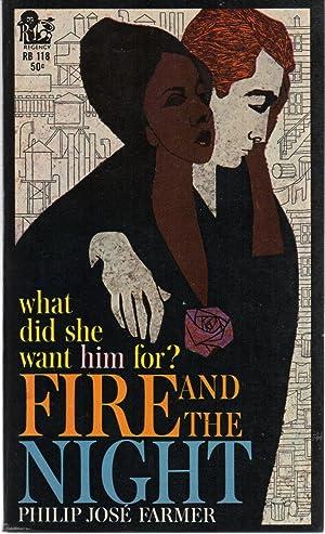 Fire and the Night PBO: Philip Jose Farmer
