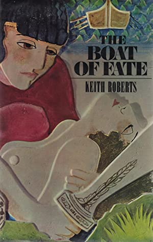 The Boat of Fate: Keith Roberts