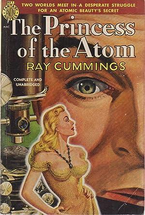 The Princess of the Atom: Ray Cummings