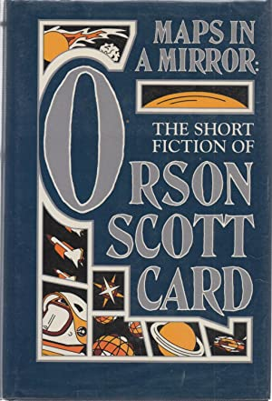 Maps in a Mirror : The Short Fiction of Orson Scott Card SIGNED: Orson Scott Card