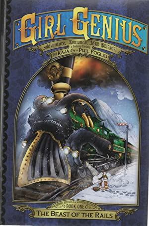 Girl Genius #1 - Second Journey : The Beast of the Rails SIGNED Hardcover: Phil Foglio / Kaja ...