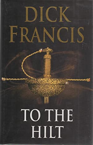 To the Hilt SIGNED: Dick Francis