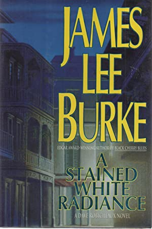 A Stained White Radiance SIGNED: James Lee Burke