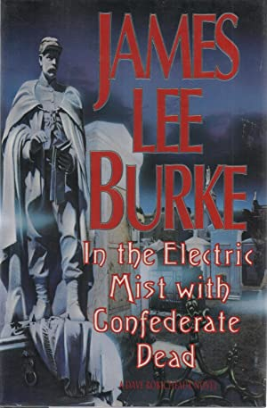 In the Electric Mist with Confederate Dead SIGNED: James Lee Burke
