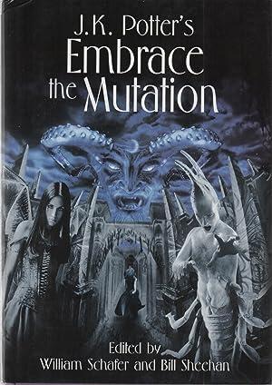 J. K. Potter's Embrace the Mutation SIGNED w/Original Art Remarque: J.K. Potter) William ...