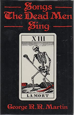 Songs the Dead Men Sing SIGNED 1st UK Edition Association Copy: George R. R. Martin
