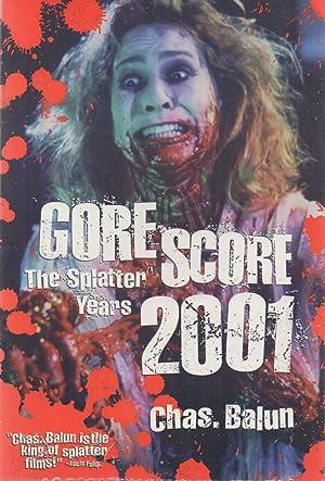 Gore Score 2001 : The Splatter Years: Chas. Balun