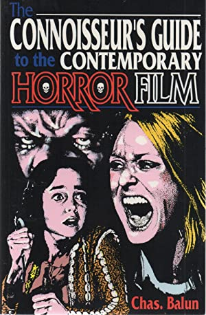 Connoisseur's Guide to the Contemporary Horror Film: Chas. Balun